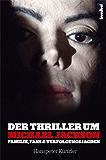 Der Thriller um Michael Jackson: Familie, Fans & Verfolgungsjagden