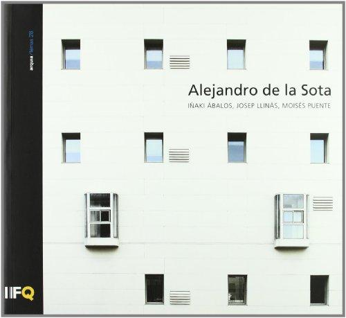 Alejandro de la Sota por Josep Llinás, Moisés Puente Rodríguez, Iñaki Ábalos