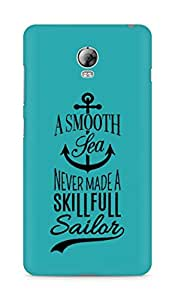 Amez A Smooth Sea Never made a Skillful Sailor Back Cover For Lenovo Vibe P1