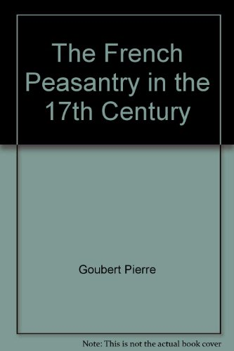 The french peasantry in the 17th century