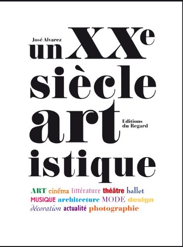 Un XXème siècle artistique par Jose Alvarez