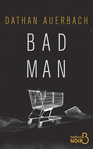 Bad Man (Belfond Noir)