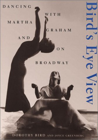 birds-eye-view-dancing-with-martha-graham-and-on-broadway-by-dorothy-bird-2002-09-15
