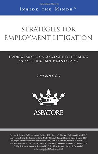 strategies-for-employment-litigation-2014-ed-leading-lawyers-on-successfully-litigating-and-settling