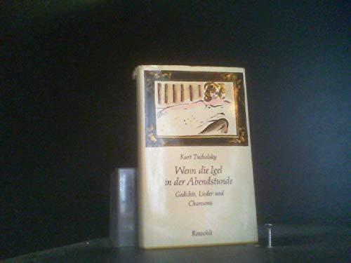 Wenn die Igel in der Abendstunde : Gedichte, Lieder u. Chansons. Zus.gest. v. Fritz J. Raddatz