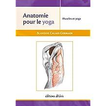 Anatomie pour le Yoga (French Edition)