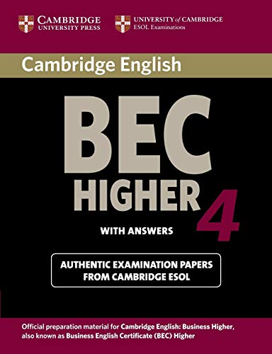 Cambridge BEC 4 Higher Student's Book with answers: Examination Papers from University of Cambridge ESOL Examinations (BEC Practice Tests)