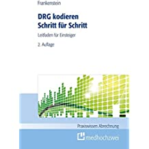 DRG kodieren Schritt für Schritt (Praxiswissen Abrechnung)