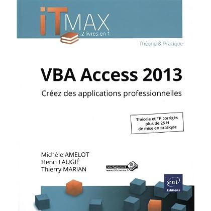 VBA Access 2013 - Cours et Exercices corrigés - Créez des applications professionnelles