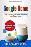 Google Home: Das umfangreiche Handbuch mit allen Tipps (Smart Home System, Band 2)