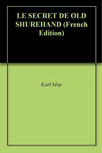 Livre gratuits LE SECRET DE OLD SHUREHAND pdf ebook