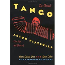 Le Grand Tango: The Life and Music of Astor Piazzolla