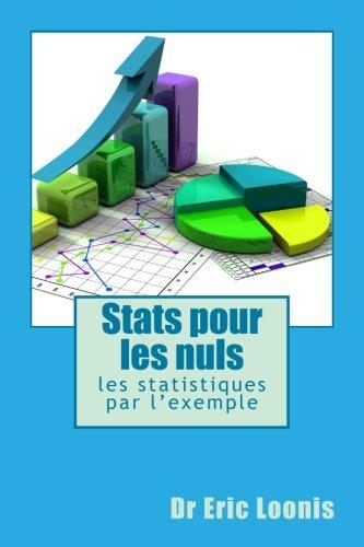 Stats pour les nuls: les statistiques par l'exemple