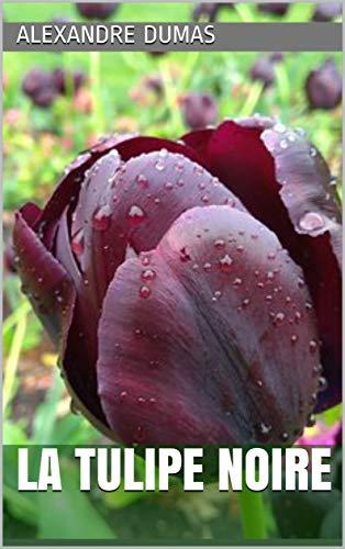 La Tulipe noire par Alexandre  Dumas
