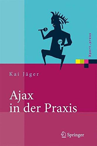 Ajax in der Praxis: Grundlagen, Konzepte, Lösungen (Xpert.press) Buch-Cover