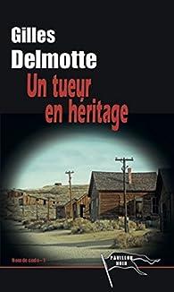 Un tueur en héritage par Gilles Delmotte