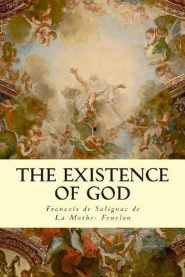 [(The Existence of God)] [By (author) Francois De Salign De La Mothe- Fenelon ] published on (November, 2014)