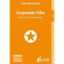 Corporate Film: Workbook für Filmemacher (Praxis Film)