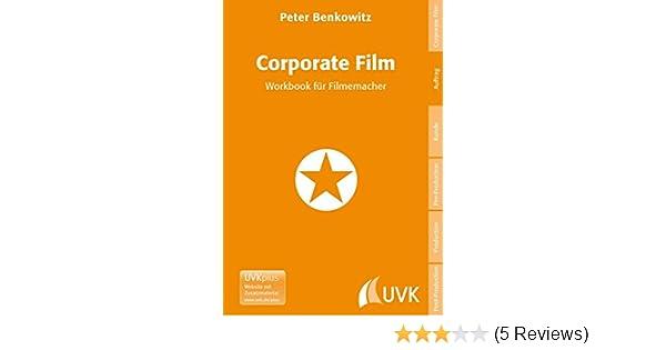 Corporate Film. Workbook für Filmemacher Praxis Film: Amazon.de ...