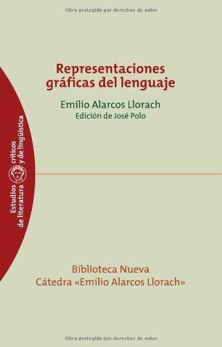 Representaciones gráficas del lenguaje (Estudios Críticos de Literatura y Lingüística) por Emilio Alarcos Llorach