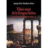 Vida i mort de la llengua llatina: Una polèmica lingüística al segle XVIII (Oberta)