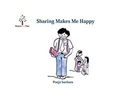 Sharing Makes Me Happy: A PictureBookTree Book (PictureBookTree Series) (English Edition) von [Sardana, Pooja, Sardana, Tarun]