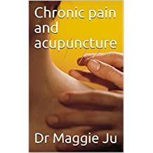 Chronic pain and acupuncture (English Edition)