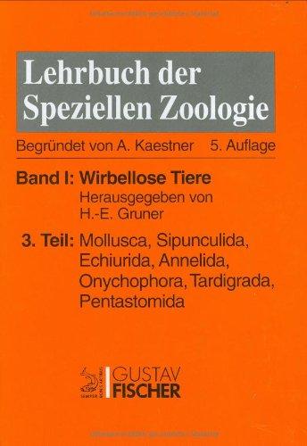 Kaestner - Lehrbuch der speziellen Zoologie I/3: Band I: Wirbellose Tiere. Teil 3: Mollusca, Sipunculida, Echiurida, Annelida, Onychophora, Tardigrada, Pentastomida -