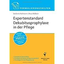 Formulierungshilfen: Expertenstandard Dekubitusprophylaxe in der Pflege: Kompakt & übersichtlich. Transparenzkriterien & Expertenstandard. Praxistipps ... Individuell planen. Ambulant & Stationär