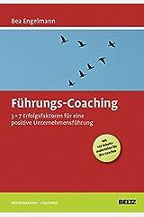 Führungs-Coaching: 3x7 Erfolgsfaktoren für eine positive Unternehmensführung (Mit 147 Arbeitsmaterialien für den Coachee) (Beltz Weiterbildung / Fachbuch) Gebundene Ausgabe
