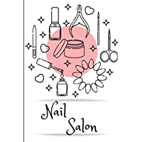 NAIL SALON: Nail art journal / nail art book for nail artist and nail lover gift and kit / professional sketchbook with templates / journal practice design to track nail  ideas / paperback : 6 x 9