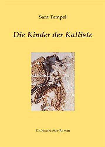 Die Kinder der Kalliste: Ein historischer Roman