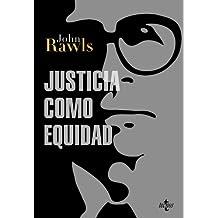 Justicia como equidad: Materiales para una teoría de la justicia (Filosofía - Filosofía Y Ensayo)