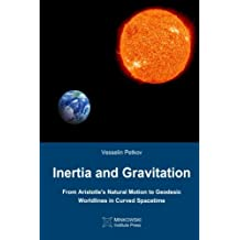 Inertia and Gravitation: From Aristotle's Natural Motion to Geodesic Worldlines in Curved Spacetime