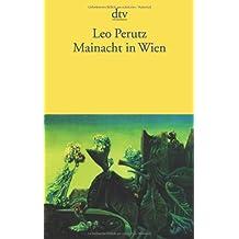 Mainacht in Wien: Romanfragmente. Kleine Erzählprosa. Feuilletons Aus dem Nachlaß