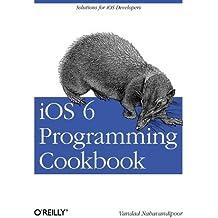 IOS 6 Programming Cookbook by Nahavandipoor, Vandad ( AUTHOR ) Dec-07-2012 Paperback