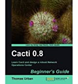 [(Cacti 0.8 Beginner's Guide * * )] [Author: Thomas Urban] [Mar-2011]