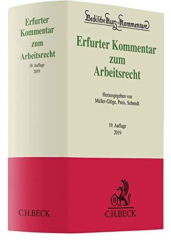 Erfurter Kommentar zum Arbeitsrecht (Beck'sche Kurz-Kommentare, Band 51)