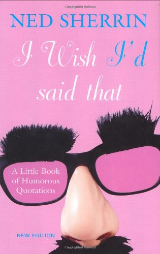 i-wish-id-said-that-a-little-book-of-humorous-quotations