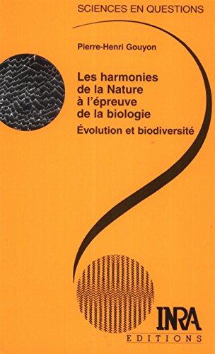 Les harmonies de la Nature à l'épreuve de la biologie: Evolution et biodiversité
