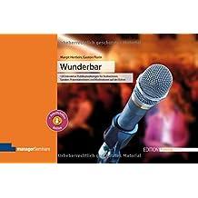 Wunderbar. 120 interaktive Publikumsübungen für Rednerinnen, Speaker, Präsentatorinnen und Moderatoren auf der Bühne