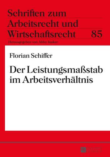 b im Arbeitsverhältnis (Schriften zum Arbeitsrecht und Wirtschaftsrecht, Band 85) ()