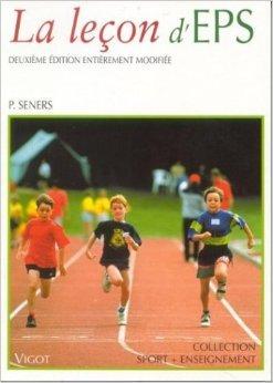 La leçon d'EPS. Gravitation autour de l'élève, 2ème édition de Patrick Seners ( 9 septembre 2002 )