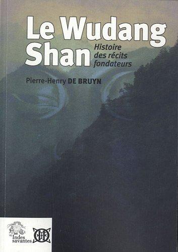 Le Wudang Shan : Histoire des rcits fondateurs