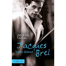 Jacques Brel, vivre debout: 1