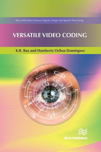 Versatile Video Coding (River Publishers in Signal, Image and Speech Processing)
