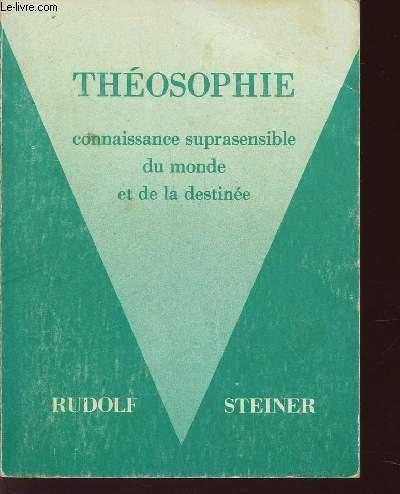 THEOSOPHIE - CONNAISSANCE DU MONDE ET DE LA DESTINEE. par STEINER RUDOLF