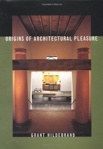 Origins of Architectural Pleasure by Grant Hildebrand (1999-07-15)