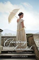 Courting Scandal (Fairchild) (Volume 3) by Ms Jaima Fixsen (2015-10-30)