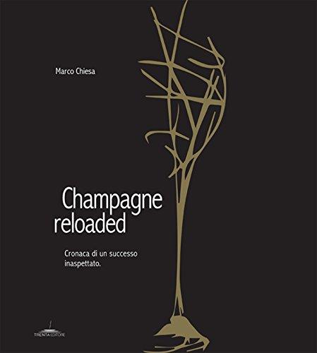 Champagne reloaded. Cronaca di un successo inaspettato